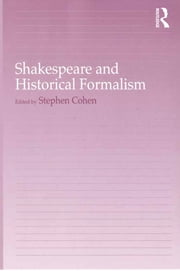 Shakespeare and Historical Formalism ebook by Stephen Cohen