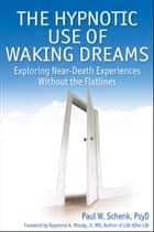 The Hypnotic Use of Waking Dreams ebook by Paul Schenk