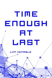 Time Enough at Last ebook by Lyn Venable