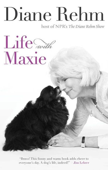 Life With Maxie 電子書 by Diane Rehm
