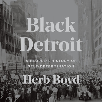 Black Detroit - A People's History of Self-Determination audiobook by Herb Boyd