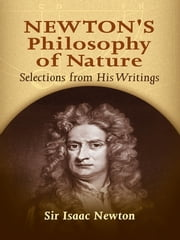 Newton's Philosophy of Nature - Selections from His Writings ebook by Sir Isaac Newton,H. S. Thayer