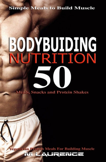 Bodybuilding Nutrition ebook by M Laurence