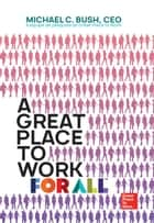 A great place to work for all ebook by Michael C. Bush