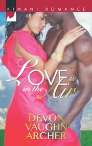 Love is in the Air ebook by Devon Vaughn Archer