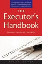 The Executor's Handbook ebook by Theodore E. Hughes,David Klein