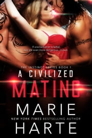 A Civilized Mating - The Instinct, #1 eBook by Marie Harte