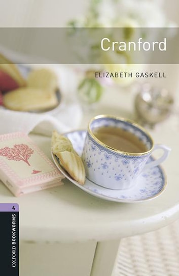 Cranford Level 4 Oxford Bookworms Library ebook by Elizabeth Gaskell