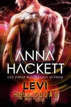 Levi (Hell Squad #15) ebook by Anna Hackett