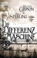 Die Differenzmaschine - Roman ebook by William Gibson, Bruce Sterling