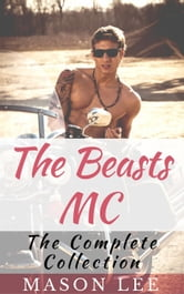 The Beasts MC (The Complete Collection) ebook by Mason Lee