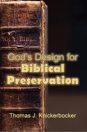 God's Design for Biblical Preservation ebook by Thomas Knickerbocker
