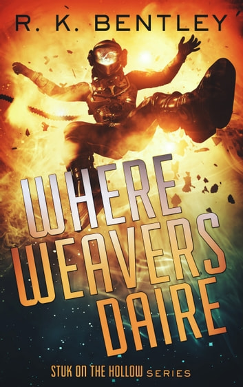 Where Weavers Daire ebook by R. K. Bentley