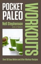 Pocket Paleo: Before and After Workout Recipes ebook by Nell Stephenson