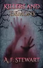 Killers and Demons - Killers and Demons, #1 ebook by A. F. Stewart
