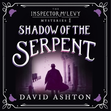Shadow of the Serpent - An Inspector McLevy Mystery 1 audiobook by David Ashton