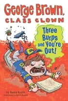 Three Burps and You're Out #10 ebook by Nancy Krulik, Aaron Blecha