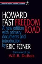 Freedom Road: A new edition with primary documents and introduction by Eric Foner ebook by Howard Fast