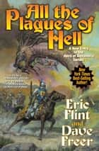 All the Plagues of Hell ebook by Eric Flint, Dave Freer