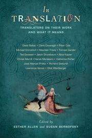 In Translation - Translators on Their Work and What It Means ebook by