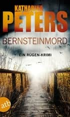 Bernsteinmord - Ein Rügen-Krimi ebook by Katharina Peters