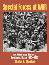 Special Forces at War - An Illustrated History, Southeast Asia 1957-1975 ebook by Shelby L. Stanton
