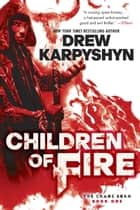 Children of Fire ebook by Drew Karpyshyn
