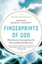 Fingerprints of God: What Science Is Learning About the Brain and Spiritual Experience ebook by Barbara Bradley Hagerty