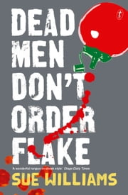 Dead Men Don't Order Flake ebook by Sue Williams