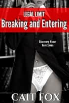 Legal Limit: Breaking and Entering ebook by Cait Fox
