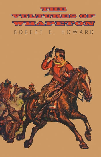 The Vultures of Whapeton ebook by Robert E. Howard
