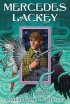 A Scandal in Battersea 電子書 by Mercedes Lackey