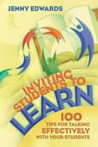 Inviting Students to Learn ebook by Jenny Edwards