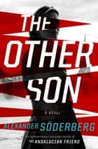 The Other Son - A Novel ebook by Alexander Soderberg
