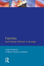 Families and Family Policies in Europe ebook by Linda Hantrias,Marie-Therese Letabiler