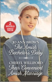 The Amish Bachelor's Baby and Their Convenient Amish Marriage ebook by Jo Ann Brown, Cheryl Williford