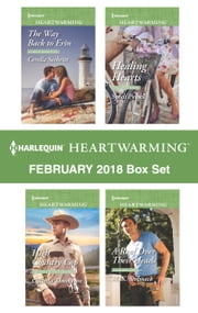Harlequin Heartwarming February 2018 Box Set - The Way Back to Erin\High Country Cop\Healing Hearts\A Roof Over Their Heads ebook by Cerella Sechrist, Cynthia Thomason, Syndi Powell,...