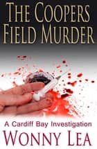 The Coopers Field Murder - The DCI Phelps Series ebook by
