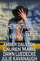 Montana Ranch Series ebook by