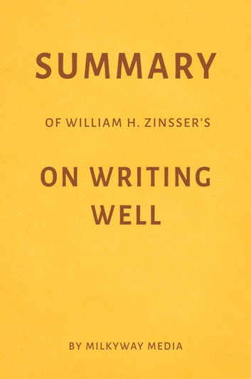on writing well william zinsser epub Download on writing well: the classic guide to writing nonfiction by william zinsser 2016 pdf book epub on writing well has been praised for its sound advice, its.