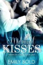 Midnight Kisses ebook by Emily Bold