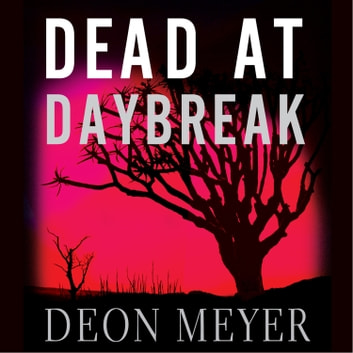 Dead at Daybreak livre audio by Deon Meyer