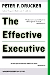 The Effective Executive ebook by Peter F. Drucker