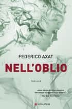 Nell'oblio ebook by Federico Axat
