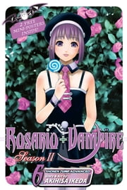 Rosario+Vampire: Season II, Vol. 6 - Test Six: Gangstah ebook by Akihisa Ikeda
