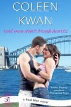 Real Men Don't Break Hearts - A Real Men Novel ebook by Coleen Kwan