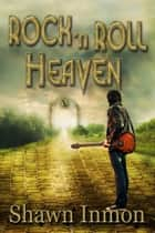 Rock 'n Roll Heaven eBook von Shawn Inmon