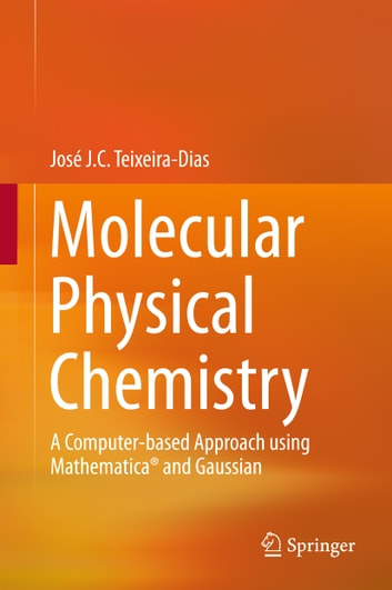Molecular physical chemistry ebook by jos j c teixeira dias molecular physical chemistry a computer based approach using mathematica and gaussian ebook by fandeluxe Choice Image