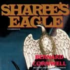 Sharpe's Eagle - Richard Sharpe and the Talavera Campaign, July 1809 audiobook by Bernard Cornwell