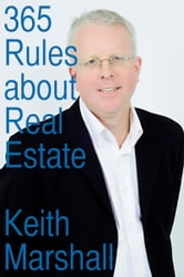 365 Rules about Real Estate ebook by Keith Marshall